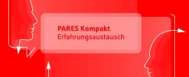 Titelbild: Update zum 2. PARES Kompakt Erfahrungsaustausch